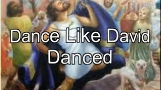 Dance Like David Danced with Lyrics