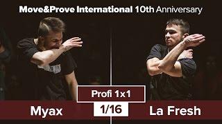 Myax vs. La Fresh | 1/16 | Profi 1x1 @ Move&Prove «10th Anniversary»