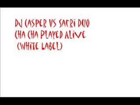 Dj Casper Vs Safri Duo Cha Cha Played Alive (White Label)