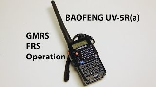 Baofeng UV-5R - Tuning for GMRS and FRS Operation for emergencies.