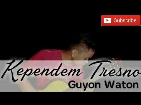 Kependem Tresno_Guyon Waton (Cover) Akustik (Bowo Fingerstyle)