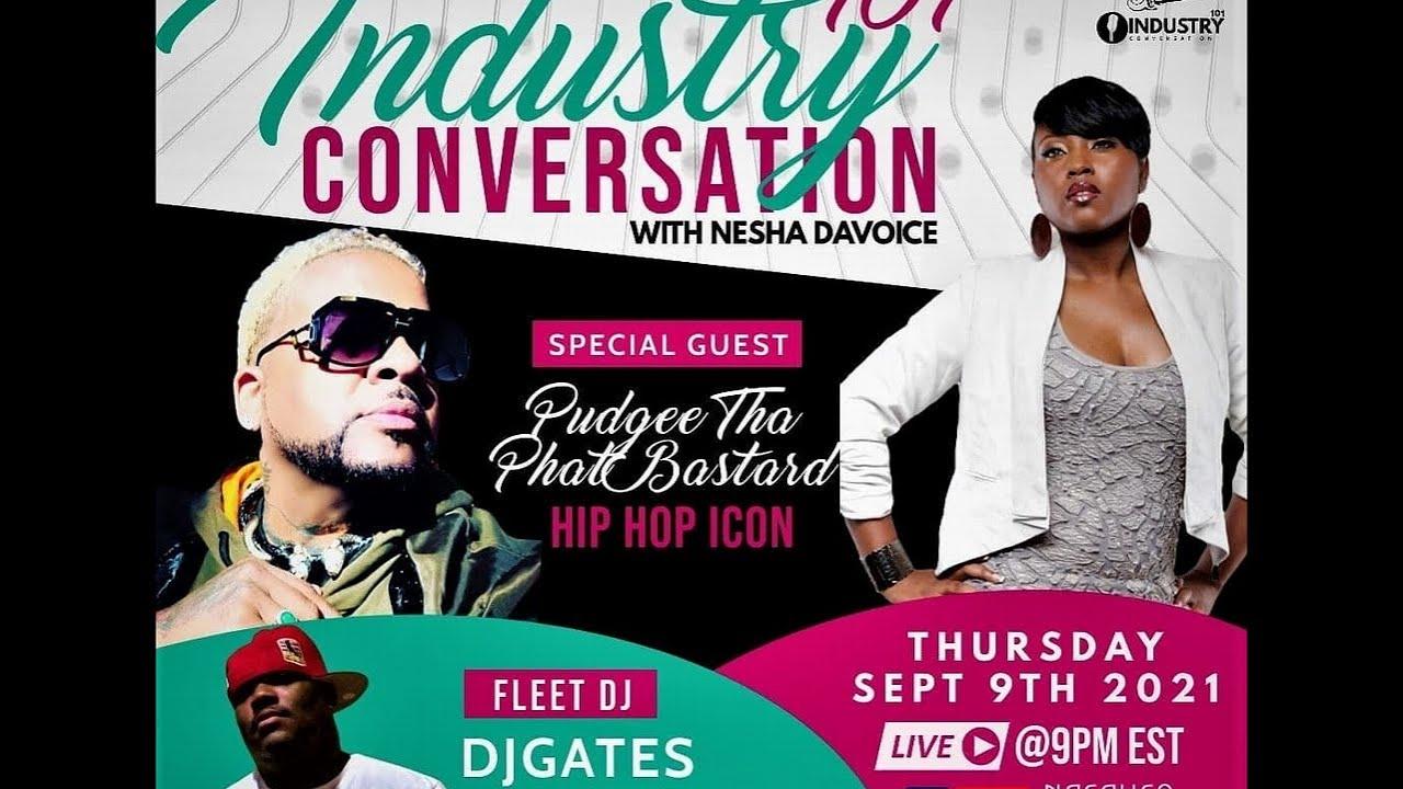 Industry Conversations 101/ Pudgee The Pat Bastard