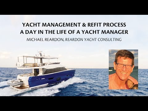 Michael Reardon, Reardon Yacht Consulting - Yacht Management and Refit Process