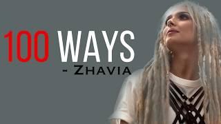 Zhavia Ward - 100 Ways [Full HD] lyrics
