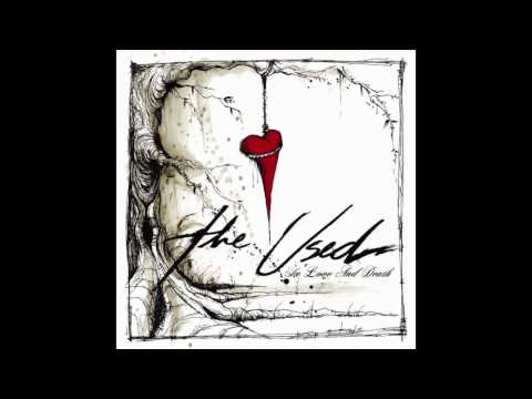 The Used- All That I've Got