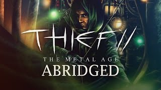Thief 2 Metal Age (2000 PC) - Abridged