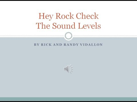 Hey Rock Check The Sound Levels