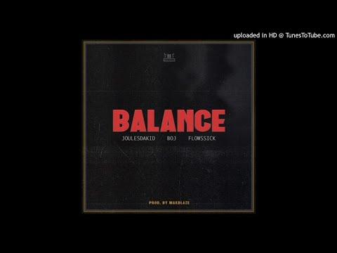 JoulesDakid - Balance Ft. BOJ & Flowssick