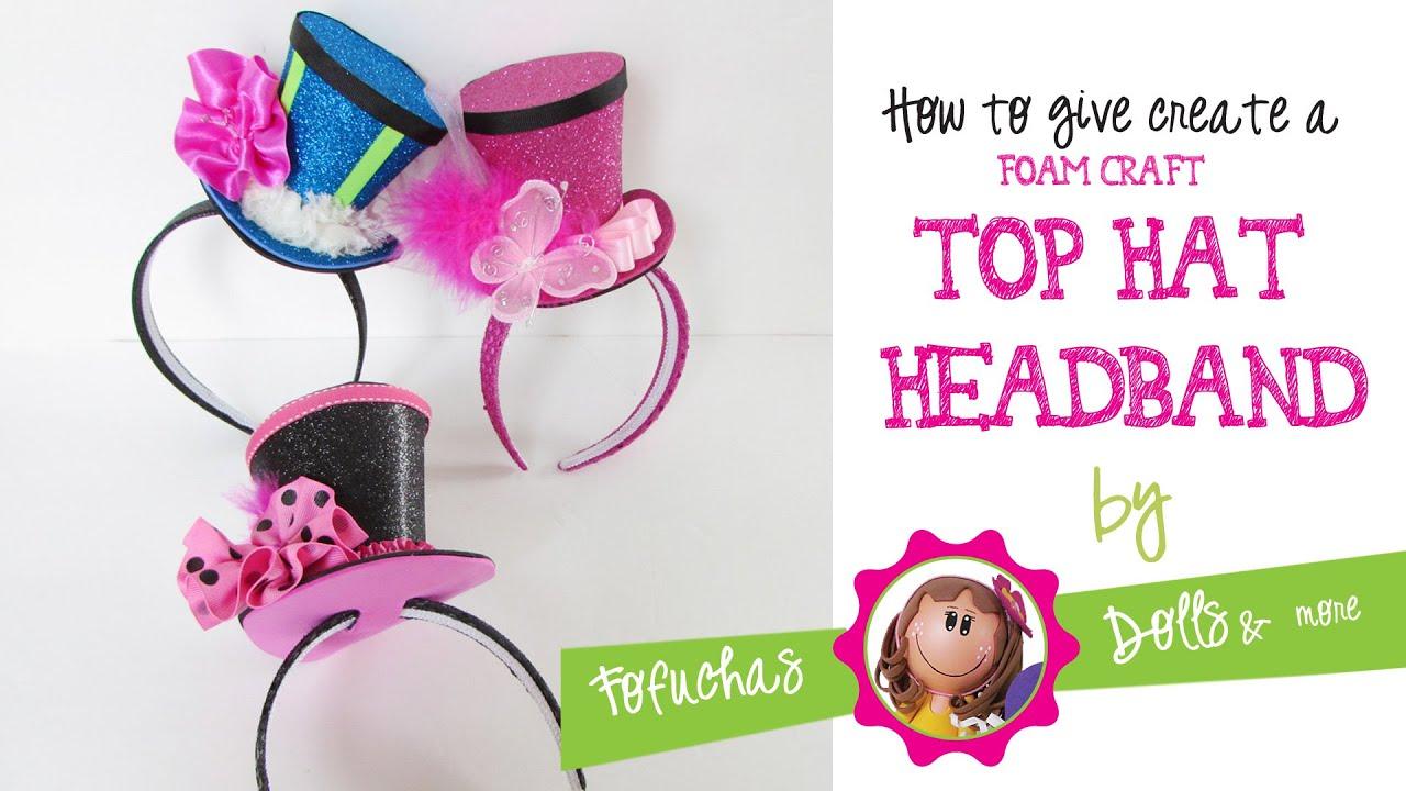8be77b20d6f86 Top Hat Headband Tutorial Foam Craft Sheets