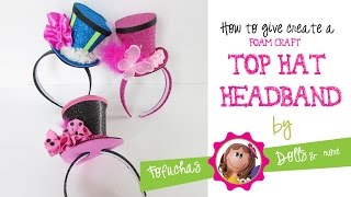Top Hat Headband Tutorial - Foam Craft Sheets