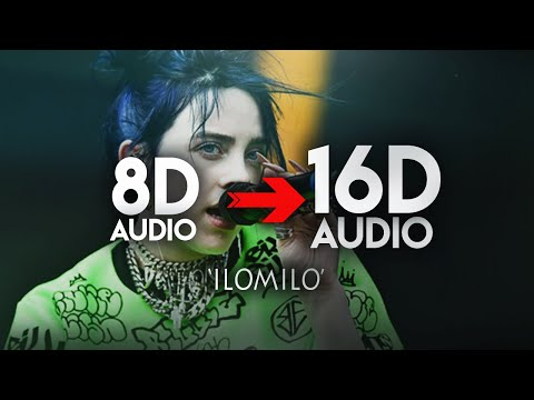 Billie Eilish - ilomilo [16D AUDIO | NOT 8D] 🎧