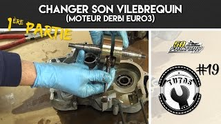 TUTO #19 // 1ERE PARTIE - CHANGER SON VILEBREQUIN (DERBI EURO 3)