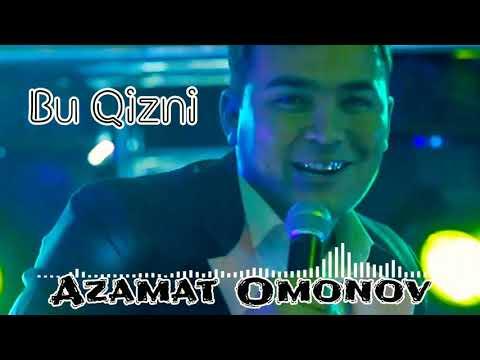 Azamat Omonov - Bu Qizni