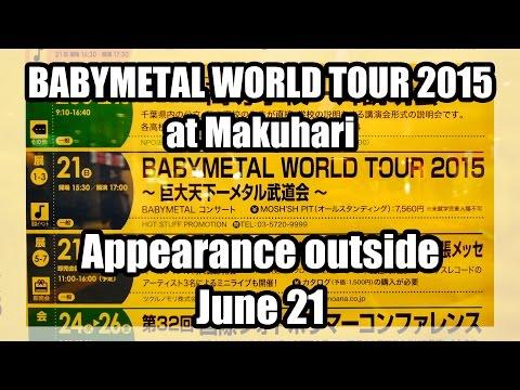 ★BABYMETAL WORLD TOUR 2015 at Makuhari in Japan★Appearance outside the venue★海浜幕張/幕張メッセ/2015年6月21日