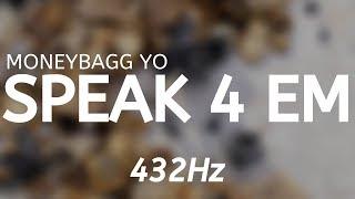 Moneybagg Yo - Speak 4 Em (432Hz)