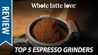 Top 5 Best Coffee Grinders for Espresso 2018
