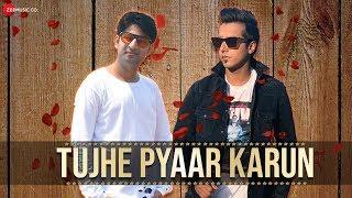 Tujhe Pyaar Karun - Official Music Video | Viplove Verma | Harshit Tomar | Javed Azad