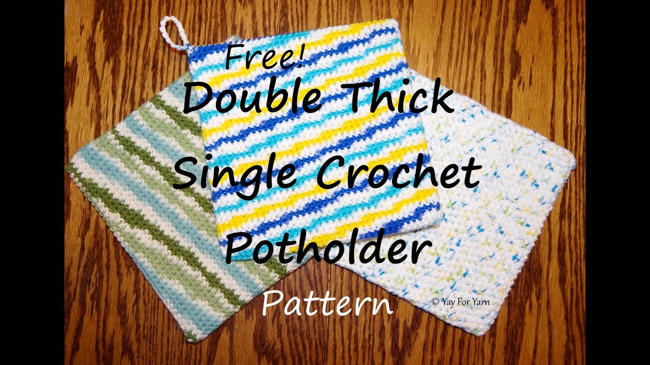 Double thick single crochet potholder free crochet pattern by double thick single crochet potholder free crochet pattern by yay for yarn dt1010fo