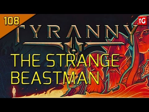 Let's Play Tyranny Hard #108 The Beastman Case Of Halfgate - Roleplay / Gameplay |