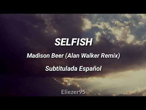 Madison Beer - Selfish (Alan Walker Remix) Sub. Español
