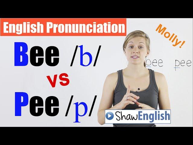 English Pronunciation: Bee /b/ vs  Pee /p/