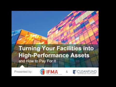 Turning Facilities into High Performing Assets: and how to pay for it
