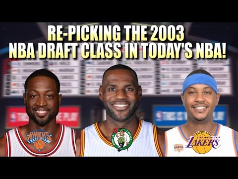 Re-picking The 2003 NBA Draft in Today