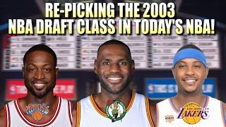 Re-picking the 2003 nba draft in today's nba!