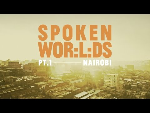 Spoken Wor:l:ds - Part I - Nairobi // a documentary by CitéNOIR