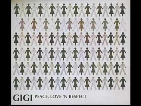 GIGI BAND:  Peace, Love 'N Respect 2007