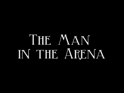 The Man in the Arena - Theodore Roosevelt (1858-1919)