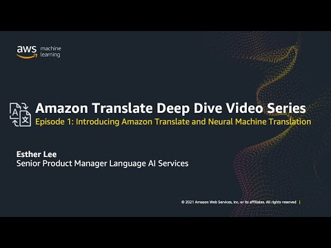 Introduction to Amazon Translate and Neural Machine Translation