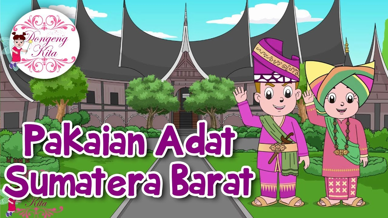 Pakaian Adat Sumatera Barat Budaya Indonesia Dongeng Kita Youtube