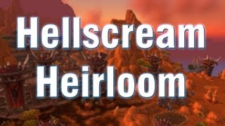 """WoW Patch 5.4 - Siege of Orgrimmar """"Hellscream"""" Heirloom Weapons Preview"""