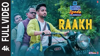 Full Video: Raakh | Shubh Mangal Zyada Saavdhan | Ayushmann K, Jeetu | Arijit Singh | Tanishk - Vayu