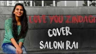 Download Hindi Video Songs - Love You Zindagi - Dear Zindagi | Cover | Saloni Rai | Alia Bhatt | Shahrukh Khan | Jasleen R