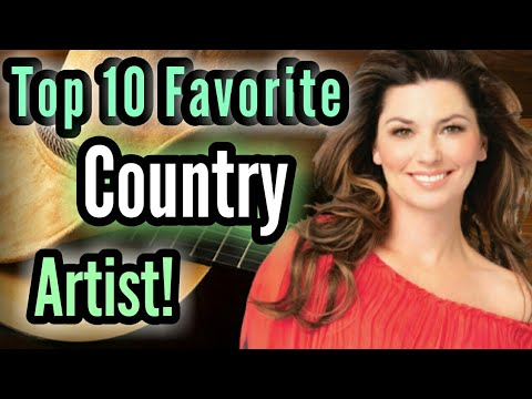 My Top 10 Favorite Country Artists!
