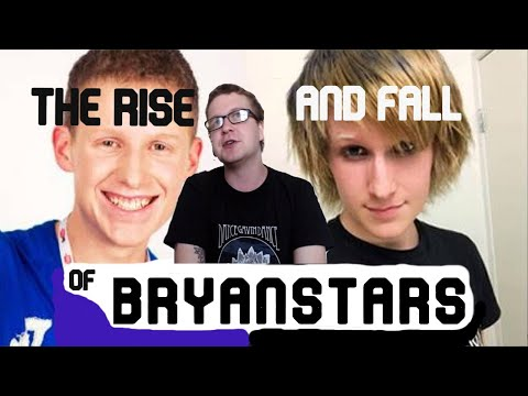The Rise And Fall Of BryanStars