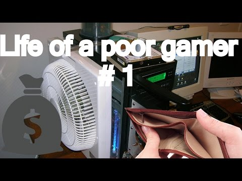How it feels like to be a poor gamer (Life of a poor gamer #1)