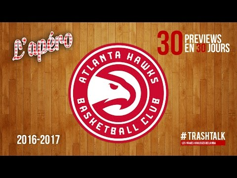 Apéro TrashTalk - Preview saison 2016/17 : Atlanta Hawks