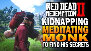 Kidnapping The Meditating Monk To Discover His Secrets! Red Dead Redemption 2 Secrets [RDR2]