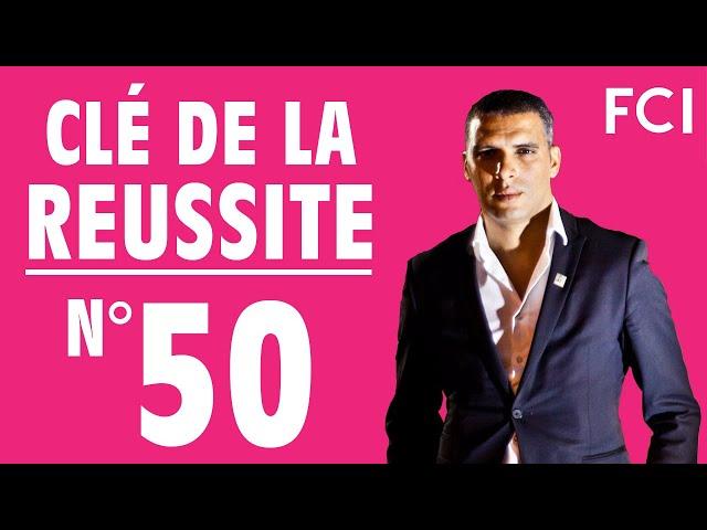 Clé de la réussite n°50 de coach Samir Kheiri