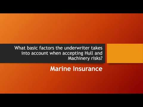 What basic factors the underwriter takes into account when accepting Hull and Machinery Risks?