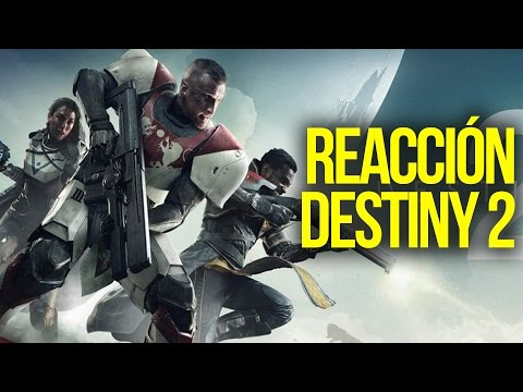 Reacciones del primer gameplay de Destiny 2