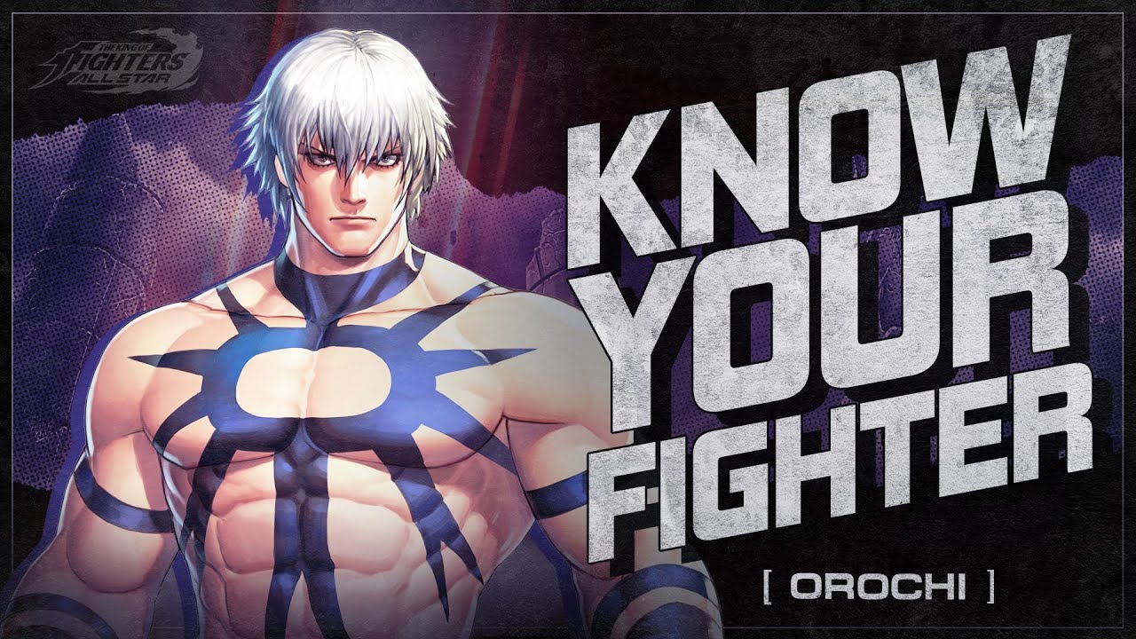 Know Your Fighter - Orochi