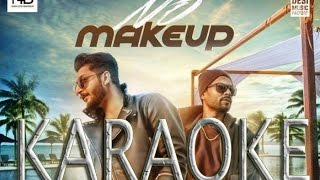 NO MAKEUP KARAOKE Bilal Saeed AND Bohemia-PUNJABI GURU KARAOKE-PUNJABIKARAOKE.BLOGSPOT.IN