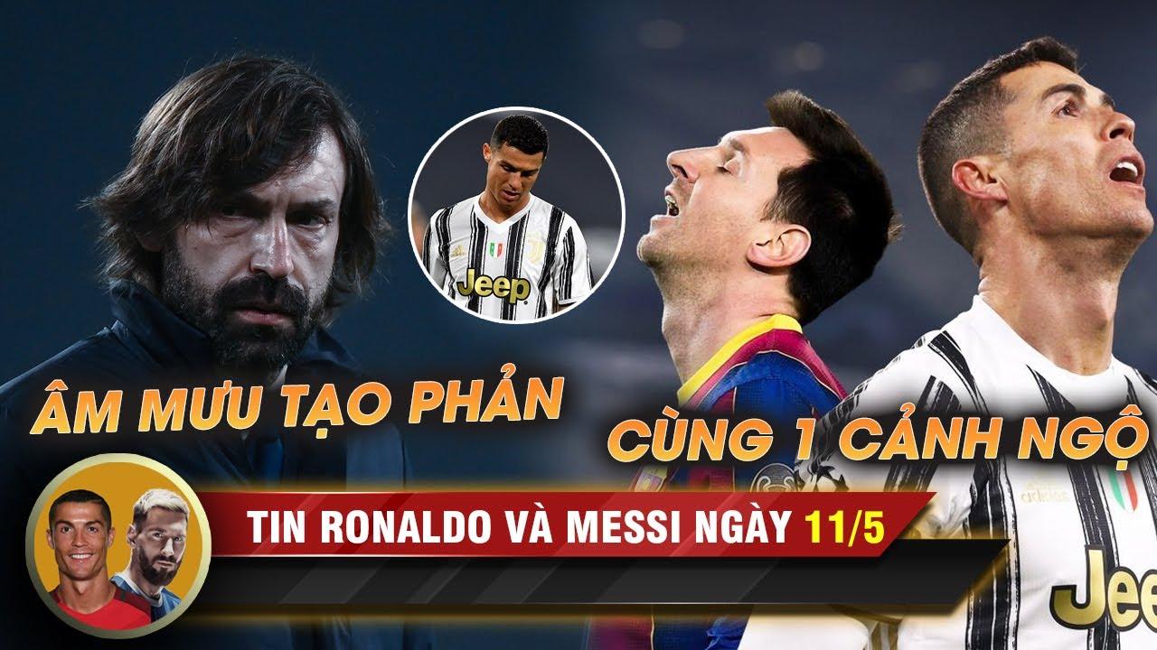 TIN RONALDO MESSI 11/5 | Pirlo nói thật lòng về Juventus - Ronaldo cùng Messi gặp biến ở châu Âu