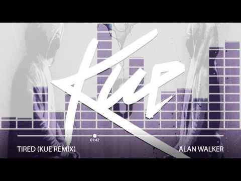 Alan Walker - Tired (Kue Remix)