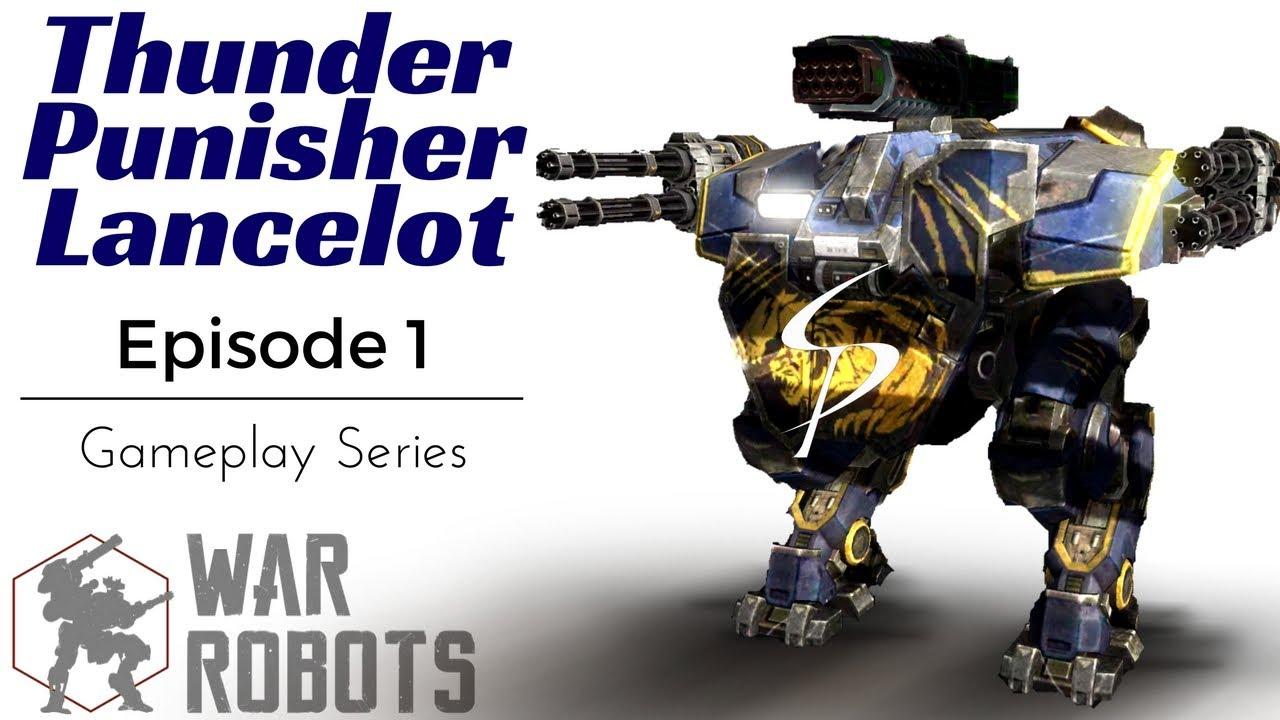 War Robots - Thunder Punisher Lancelot!!! Episode 1 ...