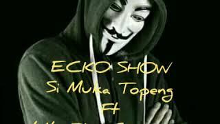 ECKO SHOW - Si Muka Topeng ft LIL ZI x G-TOWN   Diss young lex